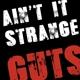guts ain't it strange