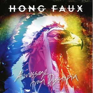 hong faux - a message from dystopia (international solutions)