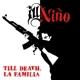 ill nino till death,la familia