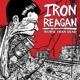 iron reagan worse than dead