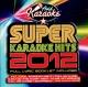 karaoke super karaoke hits 2012 (cd)