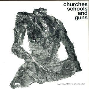lucy - churches schools and guns (stroboscopic artefacts)