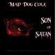 mad dog cole son of satan
