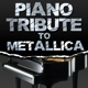metallica tribute piano tribute to metallica