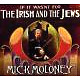 moloney,mick the irish and the jews