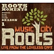 music city roots a-various roots moments (season 1)