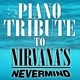 nirvana tribute piano tribute to nirvana's nevermind