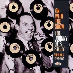 otis,johnny - on with the show the johnny otis story v (ace records)