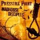pressure point/madhouse disciples split