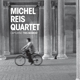 reis,michel quartet capturing this moment