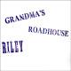 riley grandma's roadhouse