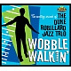 robbilard,duke jazz trio wobble walkin'
