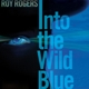 rogers,roy into the wild blue