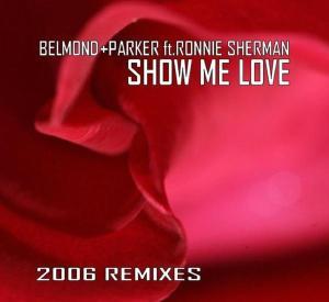 ronnie belmond & parker feat.sherman - show me love (dst/housen)
