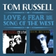 russell,tom love & fear and song of the west