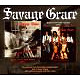savage grace after the fall from grace & ride into th