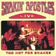 shakin' apostles too hot for snakes-live
