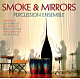 smoke & mirrors smoke & mirrors