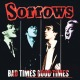 sorrows bad times good times