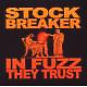 stockbreaker in fuzz they trust