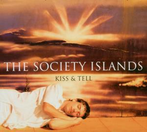 the society islands - kiss & tell (trc - the record company)