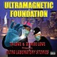 ultramagnetic foundation ultra laboratory stories