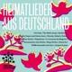 various heimatlieder aus deutschland