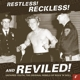 various restless! reckless! and reviled!