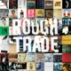 various rough trade shops/the best of rough trad