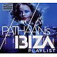 various by pathaan pathaans ibiza playlist