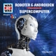 was ist was folge 07: roboter & androiden/supercompu