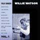 watson,willie folk singer vol.1