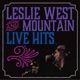 west,leslie & mountain live hits
