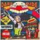 winghead,billy joe dark ride