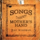 wiseman,mac songs from my mothers' hand