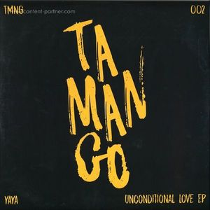 yaya - Unconditional Love EP (tamango records)