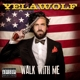 yelawolf walk with me
