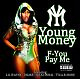 young money f-you,pay me