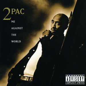 2pac - me against the world (re-release)
