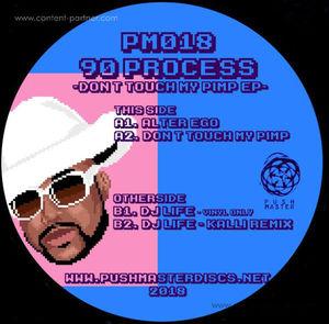 90 Process - Don't touch my pimp EP (Incl. Kalli Rmx)
