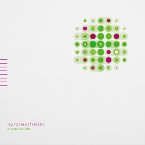 A Positive Life - Synaesthetic 2LP