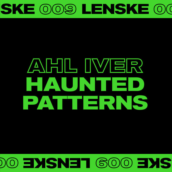 AHL IVER - HAUNTED PATTERNS EP