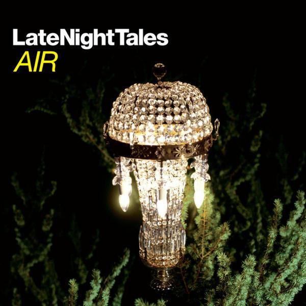 AIR - Late Night Tales (2LP+MP3/180g/Gatefold)