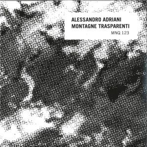 ALESSANDRO ADRIANI - MONTAGNE TRASPARENTI (2019 REPRESS)