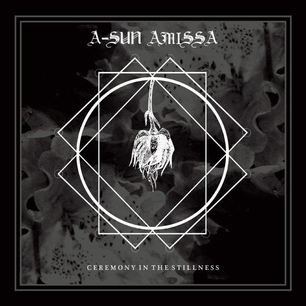 A-Sun Amissa - Ceremony In The Stillness