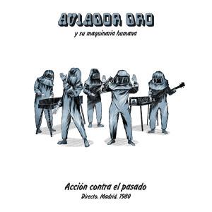 AVIADOR DRO - ACCIÓN CONTRA EL PASADO LP