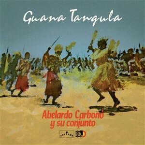 Abelardo Y Su Conjunto - Guana Tangula (Reissue)
