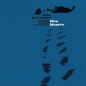 Adieu Gary Cooper - Bleu Bizarre