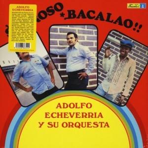 Adolfo Echeverria Y Su Orquesta - Sabroso Bacalao (180g Reissue)
