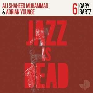 Adrian Younge, Ali Shaheed Muhammad & Gary Bartz - Jazz Is Dead 06 - Gary Bartz (Ltd. Red Vinyl 2LP)